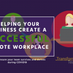 Helping your business create a successful remote workplace