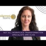 Not all workplace transformation specialists are alike