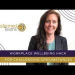 Workplace wellbeing hack for challenging circumstances
