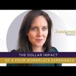 The dollar impact of a poor workplace experience